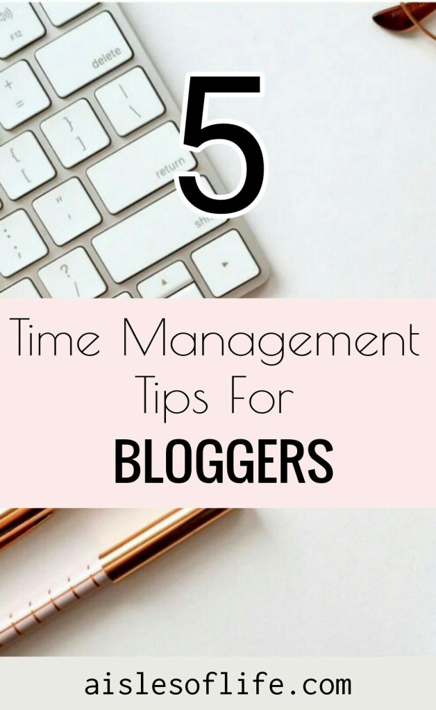 Blogging tips for Beginners - How to Manage Time as a Blogger