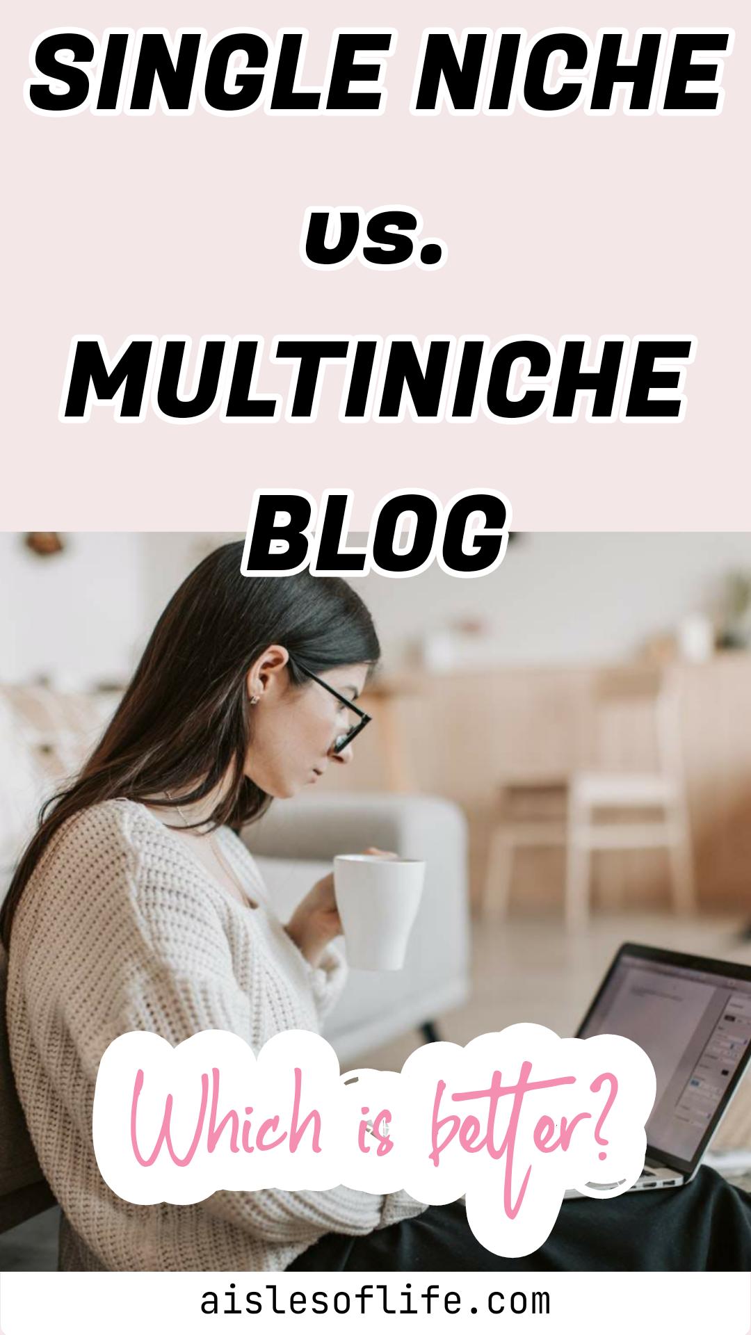 Single Niche vs. Multi-Niche Blog: Which Should You Choose?