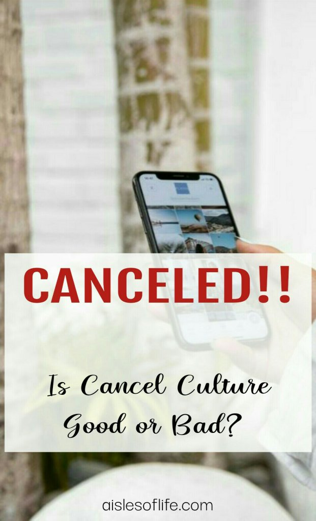 Canceled! Is Cancel Culture Good or Bad?